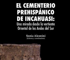 Scientific report on the prehispanic cemetery of Incahuasi.